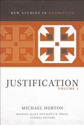 Image for Justification, Volume 1 (New Studies in Dogmatics)
