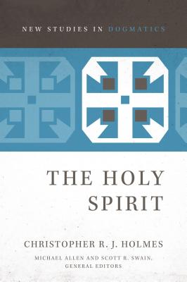 Image for The Holy Spirit (New Studies in Dogmatics)