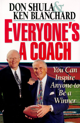 Image for Everyone's a Coach: You Can Inspire Anyone to Be a Winner