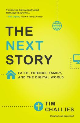 Image for The Next Story: Faith, Friends, Family, and the Digital World