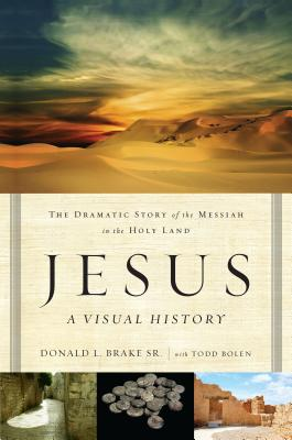 Image for Jesus, A Visual History: The Dramatic Story of the Messiah in the Holy Land