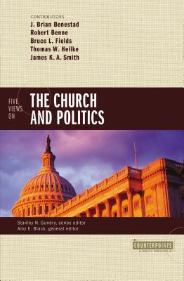 Image for Five Views on the Church and Politics (Counterpoints: Bible and Theology)