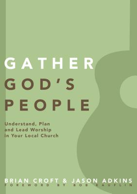 Image for Gather God's People: Understand, Plan, and Lead Worship in Your Local Church (Practical Shepherding Series)