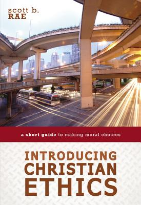 Image for Introducing Christian Ethics: A Short Guide to Making Moral Choices