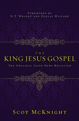 Image for The King Jesus Gospel: The Original Good News Revisited