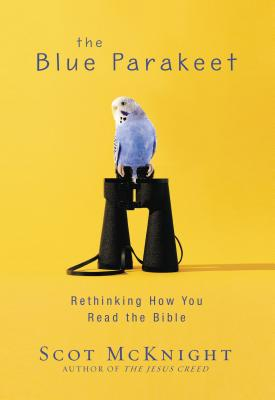 Image for The Blue Parakeet: Rethinking How You Read the Bible