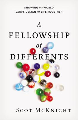 Image for A Fellowship of Differents: Showing the World God's Design for Life Together