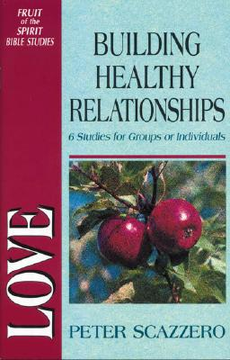 Image for Love: Building Healthy Relationships (6 Studies for Groups or Individuals)