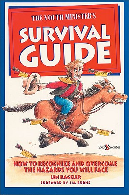 Image for The Youth Minister's Survival Guide: How to Recognize and Overcome the Hazards you will Face
