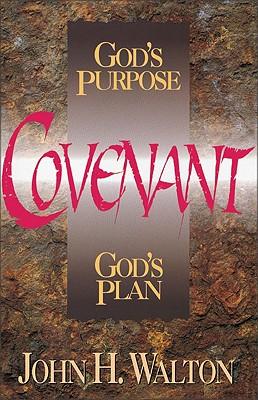 Image for Covenant: God's Purpose, God's Plan