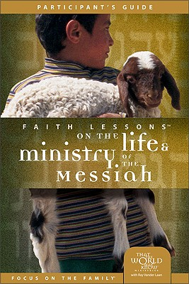 Image for Faith Lessons on the Life and Ministry of the Messiah Vol. 3 (Participant's Guide)