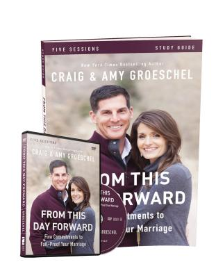 From This Day Forward Study Guide with DVD: Five Commitments to Fail-Proof Your Marriage, Groeschel, Craig; Groeschel, Amy