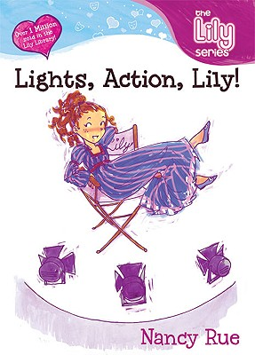 Image for Lights, Action, Lily! (Young Women of Faith: Lily Series, Book 7)