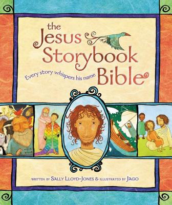 Jesus Bible Storybook : From Creation to Happily Ever After, LLOYD JONES, VINCENT NGUYEN
