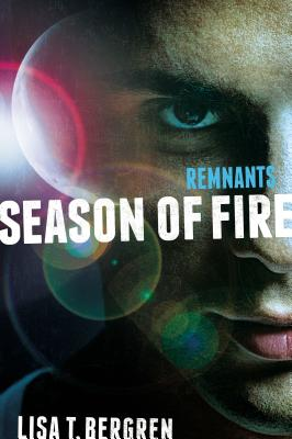 Image for Remnants: Season of Fire (A Remnants Novel)