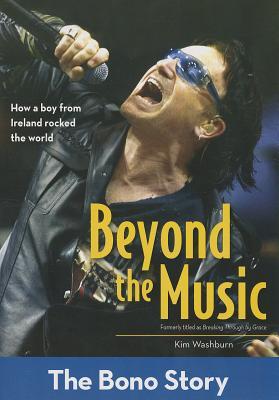 Beyond the Music: The Bono Story (ZonderKidz Biography), Washburn, Kim