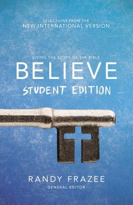 Image for Believe Student Edition: Living the Story of the Bible to Become Like Jesus
