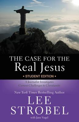 Image for The Case for the Real Jesus Student Edition: A Journalist Investigates Current Challenges to Christi
