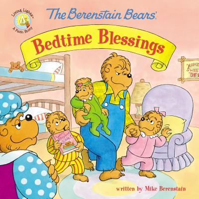 Image for The Berenstain Bears' Bedtime Blessings (Berenstain Bears/Living Lights)