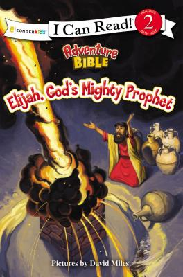 Image for Elijah, God's Mighty Prophet (I Can Read! / Adventure Bible)