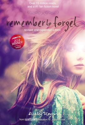 Image for Remember to Forget, Revised and Expanded Edition: from Wattpad sensation @_smilelikeniall (Blink)
