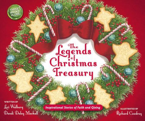The Legends of Christmas Treasury: Inspirational Stories of Faith and Giving, Mackall, Dandi Daley; Walburg, Lori