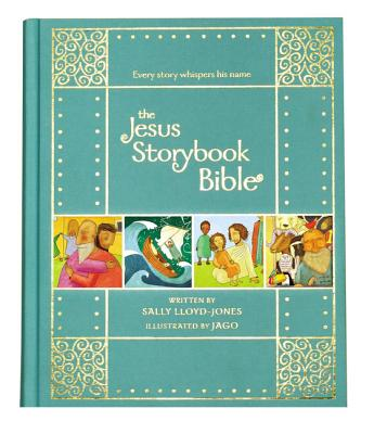 Image for The Jesus Storybook Bible: Every Story Whispers His Name