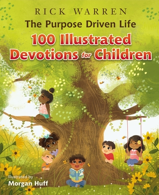 Image for PURPOSE DRIVEN LIFE: 100 ILLUSTRATED DEVOTIONS FOR CHILDREN