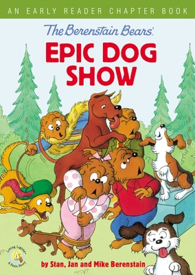 Image for The Berenstain Bears' Epic Dog Show: An Early Reader Chapter Book (Berenstain Bears/Living Lights)