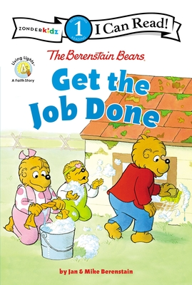 Image for The Berenstain Bears Get the Job Done: Level 1 (I Can Read! / Berenstain Bears / Living Lights: A Faith Story)