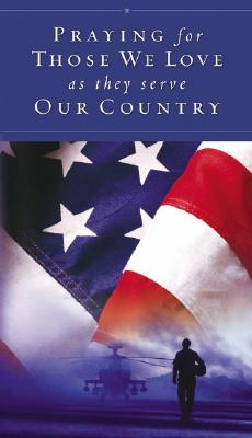 Image for Praying for Those We Love As They Serve Our Country