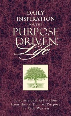 Image for Daily Inspiration for the Purpose Driven Life: Scriptures and Reflections from the 40 Days of Purpose