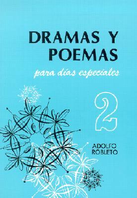 Dramas y Poemas Para Dias Especiales: No. 2 (Spanish Edition), Adolfo Robleto