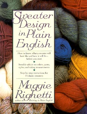Sweater Design in Plain English, Righetti, Maggie