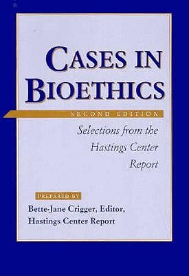 Image for Cases in Bioethics : Selections From the Hastings Center Report