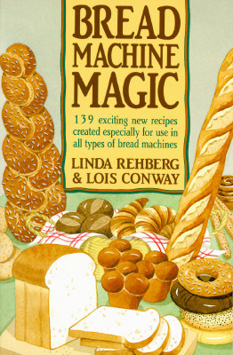 Image for BREAD MACHINE MAGIC : 139 EXCITING NEW R