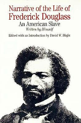 Narrative of the Life of Frederick Douglass an American Slave (Bedford Books in American History), Douglass, Frederick; Blight, David W.