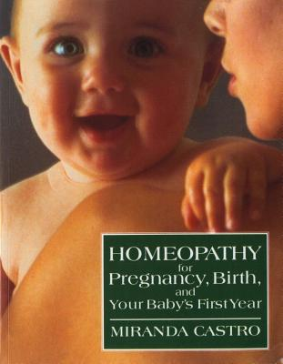 Image for Homeopathy for Pregnancy, Birth, and Your Baby's First Year