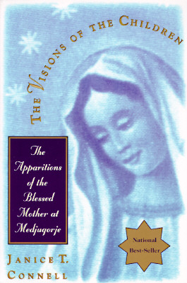 Image for The Visions of the Children: The Apparitions of the Blessed Mother at Medjugorje