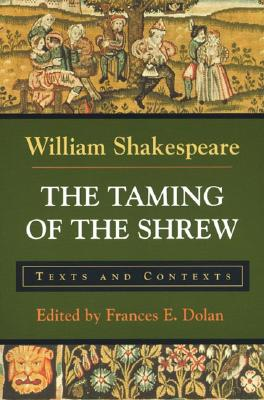The Taming of the Shrew: Texts and Contexts (Bedford Shakespeare), Shakespeare, William