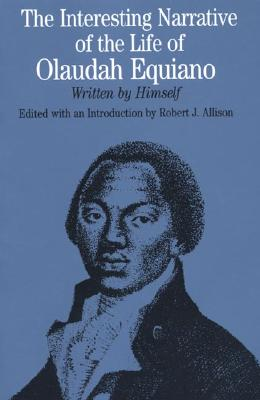 Image for The Interesting Narrative of the Life of Olaudah Equiano: Written by Himself (The Bedford Series in History and Culture)