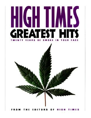 Image for High Times Greatest Hits: Twenty Years of Smoke in Your Face
