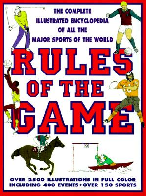 Image for Rules Of The Game: The Complete Illustrated Encyclopedia of All the Sports of the World