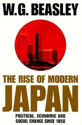 Rise of Modern Japan: Political, Economic and Social Change Since 1850, Beasley, W. G.; Beasley, William G.