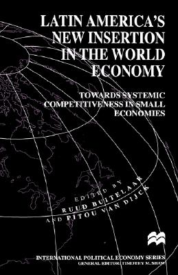Image for Latin America's New Insertion in the World Economy: Towards Systemic Competitiveness in Small Economies (International Political Economy Series)