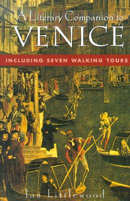 Image for A Literary Companion To Venice: Including Seven Walking Tours