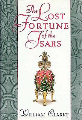 The Lost Fortune of the Tsars, Clarke, William
