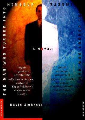 Image for The Man Who Turned Into Himself: A Novel (Picador Fiction)
