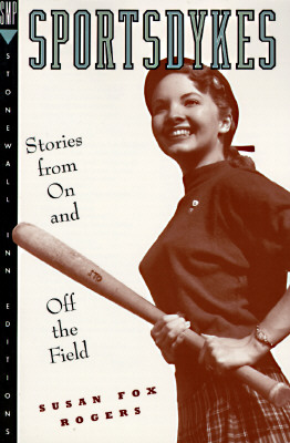 Sportsdykes: Stories from on and Off the Field (Stonewall Inn Editions)