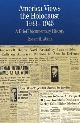 Image for America Views the Holocaust, 1933-45 : A Brief Documentary History